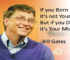 Bill Gates Quotes, If You Born Poor 10