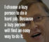 BIll Gates Quotes, I choose a lazy person 6